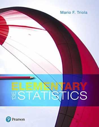 9780134462455-0134462459-Elementary Statistics (13th Edition)
