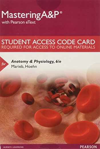 9780134285467-0134285468-Mastering A&P with Pearson eText -- Standalone Access Card -- for Anatomy & Physiology (6th Edition)