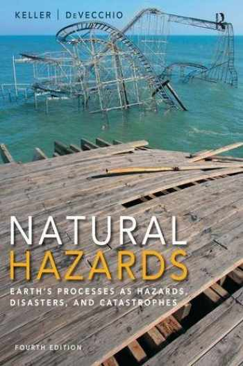9780321939968-0321939964-Natural Hazards: Earth's Processes as Hazards, Disasters, and Catastrophes (4th Edition)