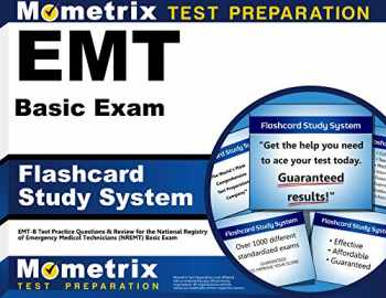 9781609716707-1609716701-EMT Basic Exam Flashcard Study System: EMT-B Test Practice Questions & Review for the National Registry of Emergency Medical Technicians (NREMT) Basic Exam (Cards)
