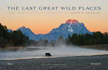 9780789327420-0789327422-The Last Great Wild Places: Forty Years of Wildlife Photography by Thomas D. Mangelsen