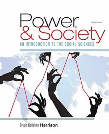 9781305576728-1305576721-Power and Society: An Introduction to the Social Sciences