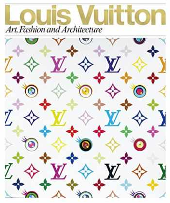 9780847833382-0847833380-Louis Vuitton: Art, Fashion and Architecture