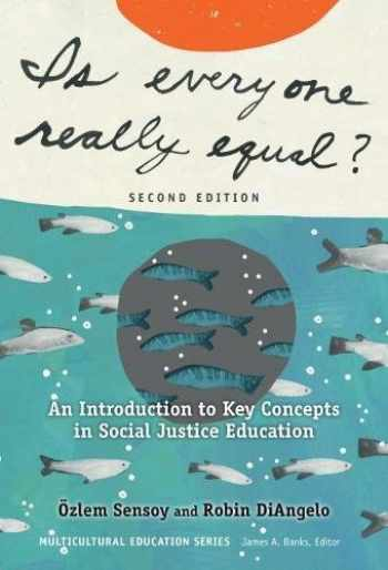 9780807758618-0807758612-Is Everyone Really Equal?: An Introduction to Key Concepts in Social Justice Education (Multicultural Education Series)