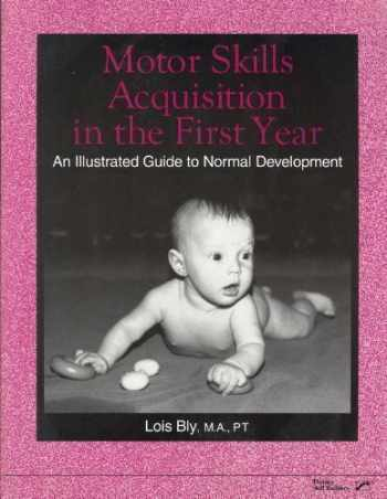 9780761642282-0761642285-Motor Skills Acquisition in the First Year: An Illustrated Guide to Normal Development