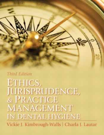 9780131394926-0131394924-Ethics, Jurisprudence and Practice Management in Dental Hygiene (3rd Edition) (Kimbrough, Ethics, Juriprudence and Practice Management in Dental Hygiene)