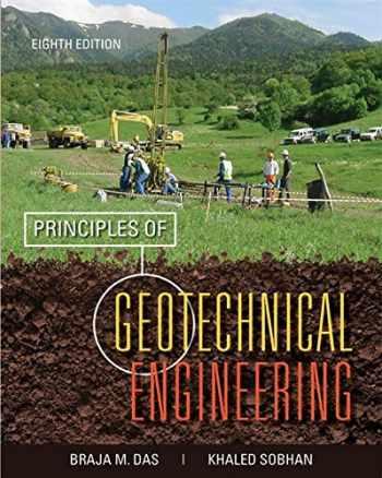 9781133108665-1133108660-Principles of Geotechnical Engineering
