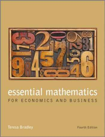 9781118358290-1118358295-Essential Mathematics for Economics and Business