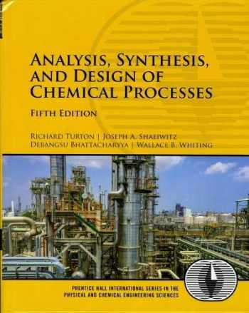 Analysis, Synthesis and Design of Chemical Processes (5th Edition)