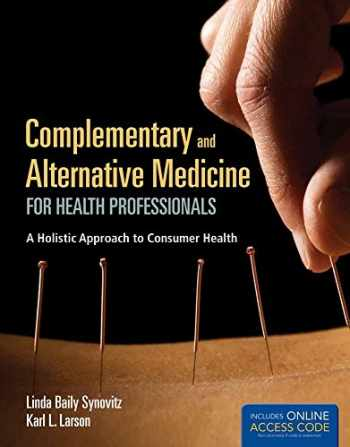 9781449652982-1449652980-Complementary and Alternative Medicine for Health Professionals: A Holistic Approach to Consumer Health