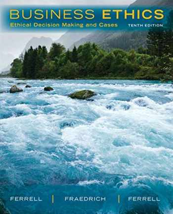 9781285423715-1285423712-Business Ethics: Ethical Decision Making and Cases