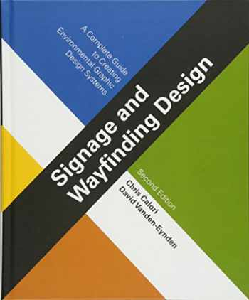 9781118692998-1118692993-Signage and Wayfinding Design: A Complete Guide to Creating Environmental Graphic Design Systems