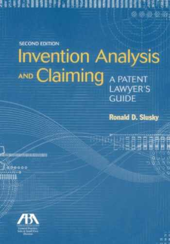 9781614385615-1614385610-Invention Analysis and Claiming: A Patent Lawyer's Guide