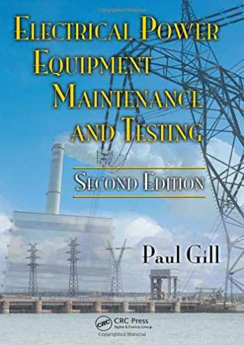 9781574446562-1574446568-Electrical Power Equipment Maintenance and Testing (Power Engineering)