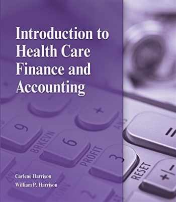 9781111308674-1111308675-Introduction to Health Care Finance and Accounting