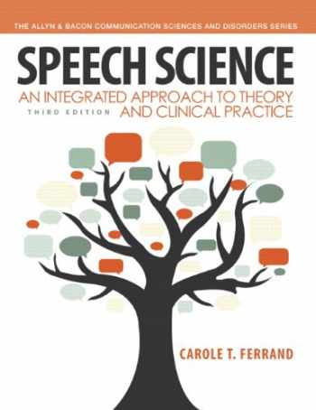 9780132907118-0132907119-Speech Science: An Integrated Approach to Theory and Clinical Practice (3rd Edition) (Allyn & Bacon Communication Sciences and Disorders)