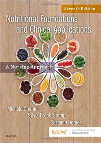 9780323544900-0323544908-Nutritional Foundations and Clinical Applications: A Nursing Approach