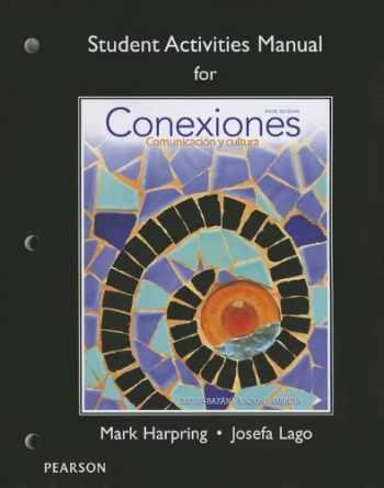 9780205899296-0205899293-Student Activities Manual for Conexiones: Comunicacion y cultura