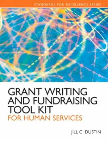 9780205088690-0205088694-Grant Writing and Fundraising Tool Kit for Human Services (Standards for Excellence)