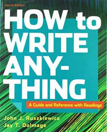 9781319058531-1319058531-How to Write Anything with Readings: A Guide and Reference