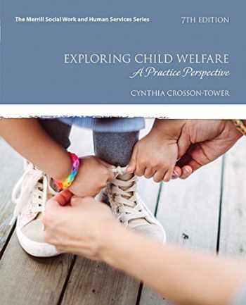 9780134547923-0134547926-Exploring Child Welfare A Practice Perspective