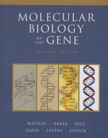 9780321762436-0321762436-Molecular Biology of the Gene (7th Edition)