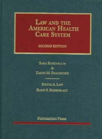 9781609300883-1609300882-Law and the American Health Care System, 2d (University Casebook Series)
