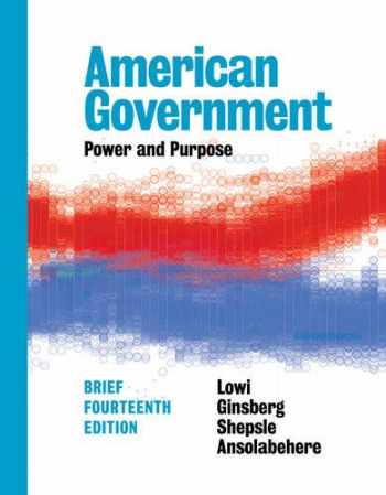 9780393283778-0393283771-American Government: Power and Purpose (Brief Fourteenth Edition)