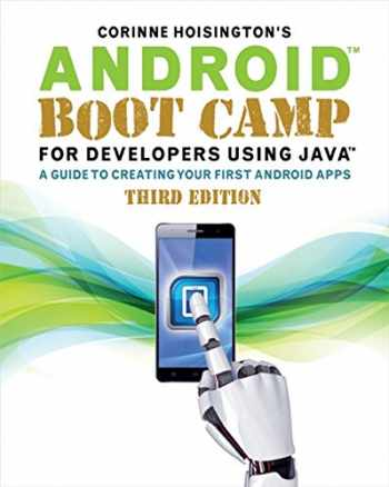 9781305857995-1305857992-Android Boot Camp for Developers Using Java: A Guide to Creating Your First Android Apps