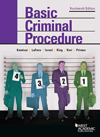 9781634595018-1634595017-Basic Criminal Procedure: Cases, Comments and Questions (American Casebook Series)