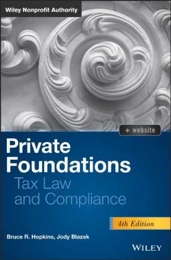 9781118532478-1118532473-Private Foundations: Tax Law and Compliance (Wiley Nonprofit Authority)
