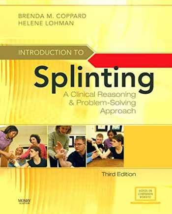 9780323033848-0323033849-Introduction to Splinting: A Clinical Reasoning and Problem-Solving Approach, 3e