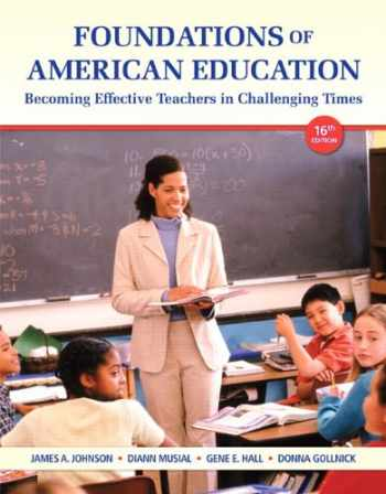 9780132836722-0132836726-Foundations of American Education: Becoming Effective Teachers in Challenging Times (16th Edition)