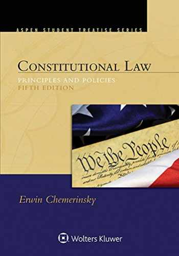 9781454849476-1454849479-Constitutional Law: Principles and Policies (Aspen Student Treatise)