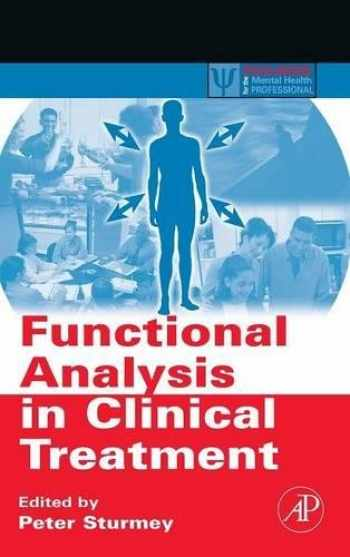 9780123725448-0123725445-Functional Analysis in Clinical Treatment (Practical Resources for the Mental Health Professional)