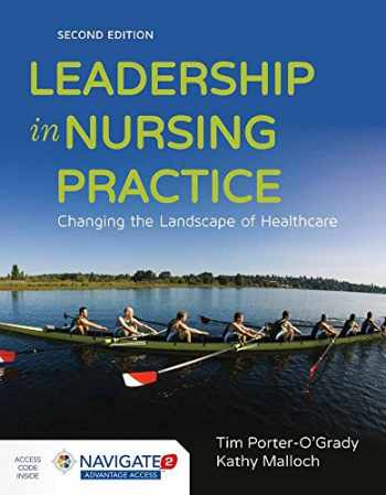 9781284075908-1284075907-Leadership in Nursing Practice: Changing the Landscape of Health Care
