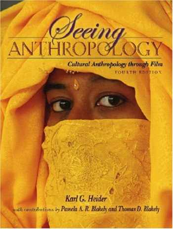 9780205512669-0205512666-Seeing Anthropology: Cultural Anthropology Through Film (with Ethnographic Film Clips DVD) (4th Edition)