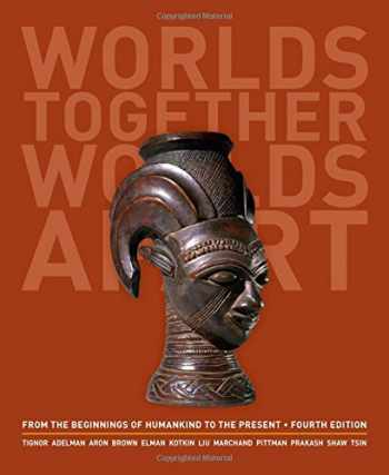 9780393922073-0393922073-Worlds Together, Worlds Apart: A History of the World: From the Beginnings of Humankind to the Present (Fourth Edition)  (Vol. One-Volume)