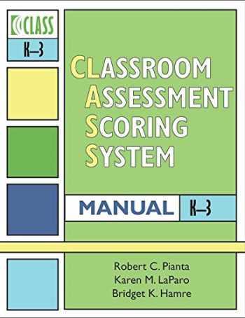 9781557669421-1557669422-Classroom Assessment Scoring SystemTM (CLASSTM) Manual, K-3 (Vital Statistics)