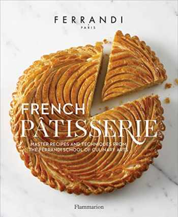 9782080203182-2080203185-French Patisserie: Master Recipes and Techniques from the Ferrandi School of Culinary Arts (Langue anglaise)