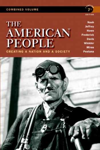 9780205805532-0205805531-The American People: Creating a Nation and a Society, Concise Edition, Combined Volume (7th Edition)