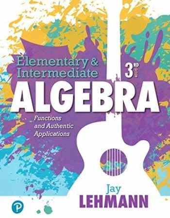 9780134756974-0134756975-Elementary & Intermediate Algebra: Functions and Authentic Applications (3rd Edition)