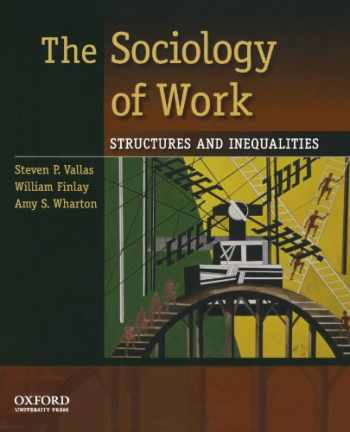 9780195381726-0195381726-The Sociology of Work: Structures and Inequalities
