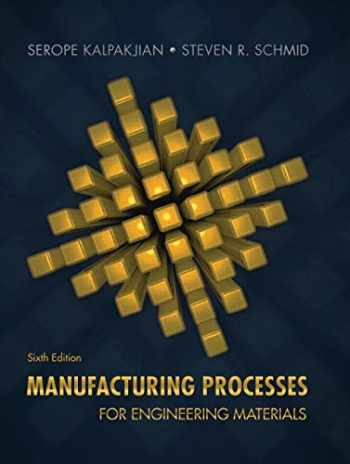 9780134290553-0134290550-Manufacturing Processes for Engineering Materials