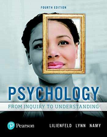 9780134552514-0134552512-Psychology: From Inquiry to Understanding