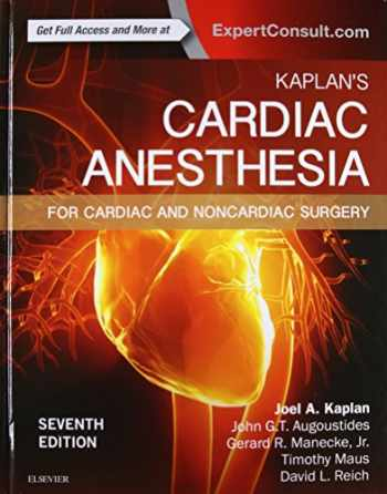 9780323393782-0323393780-Kaplan's Cardiac Anesthesia: In Cardiac and Noncardiac Surgery
