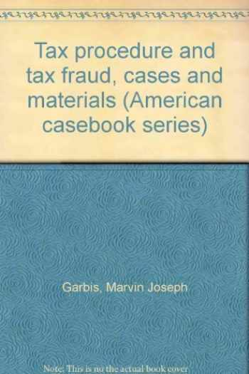9780314358530-0314358536-Tax procedure and tax fraud, cases and materials (American casebook series)