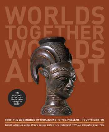 9780393123760-0393123766-Worlds Together, Worlds Apart: A History of the World: From the Beginnings of Humankind to the Present (Fourth Edition)  (Vol. One-Volume)