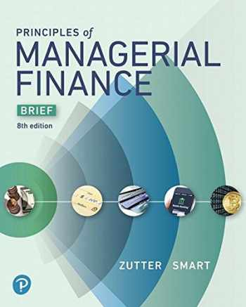 9780134476308-0134476301-Principles of Managerial Finance, Brief