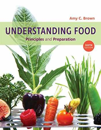 9781337557566-1337557560-Understanding Food: Principles and Preparation